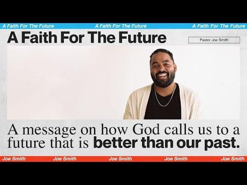 A FAITH FOR THE FUTURE  Joe Smith - MOSAIC:ONLINE