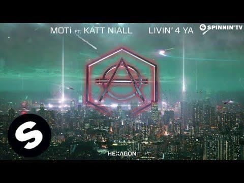 MOTi Feat. Katt Niall - Livin' 4 Ya - UCpDJl2EmP7Oh90Vylx0dZtA
