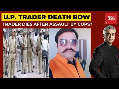 UP Trader Dies After Assault By Cops? How To End Crimes By Police?| News Today With Rajdeep Sardesai