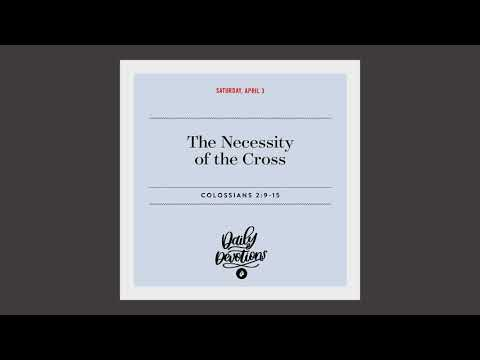 The Necessity of the Cross  Daily Devotional