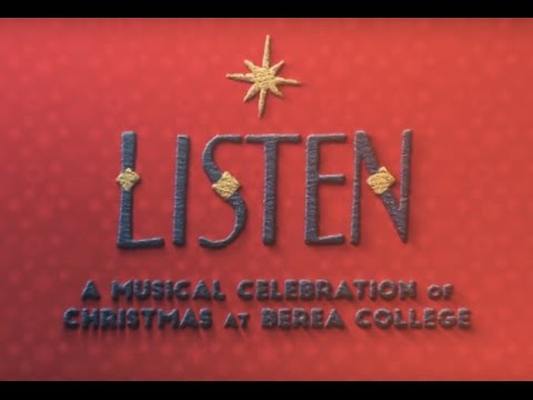 """Listen,"" Berea College's 2016 Christmas concert on CBS (full show)"
