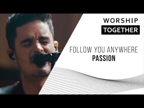 Follow You Anywhere // Passion // New Song Cafe