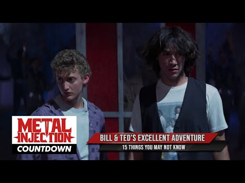 Bill & Ted's Excellent Adventure 15 Things You May Not Know | Countdown | Metal Injection
