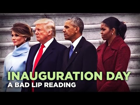 """INAUGURATION DAY"" — A Bad Lip Reading of Donald Trump's Inauguration - UC67f2Qf7FYhtoUIF4Sf29cA"