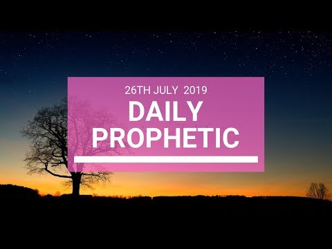 Daily Prophetic 26 July 2019 Word 5
