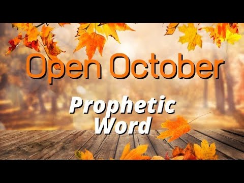 October Prophetic Word - OPEN October