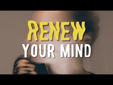 How To Renew My Mind