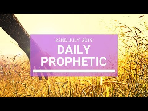 Daily Prophetic 22 July 2019 Word 4