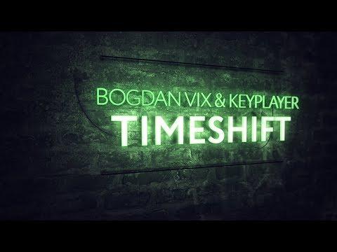 Bogdan Vix & KeyPlayer - TimeShift (Original Mix) - UCPfwPAcRzfixh0Wvdo8pq-A
