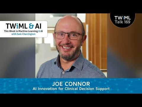 AI Innovation for Clinical Decision Support with Joe Connor - TWiML Talk #169
