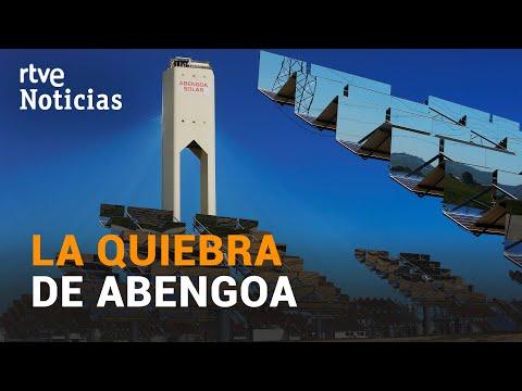 ABENGOA solicita el CONCURSO DE ACREEDORES al no alcanzar un acuerdo sobre el plan de rescate   RTVE