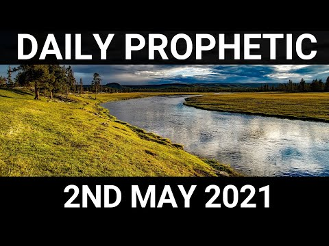 Daily Prophetic 2 May 2021 4 of 7