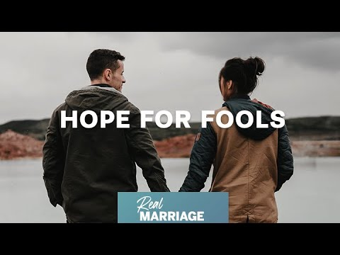Hope For Fools  The Real Marriage Podcast  Mark and Grace Driscoll