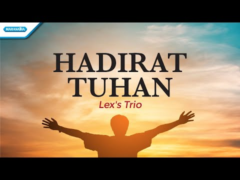 Hadirat Tuhan - Lex's Trio (with lyric)