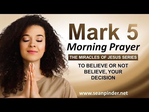 To BELIEVE or Not Believe, YOUR DECISION - Morning Prayer