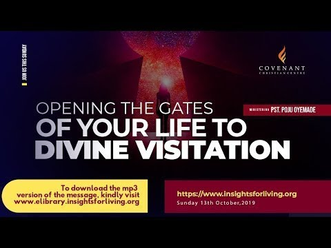 Opening The Gates of Your Life to Divine Visitation  Pastor Poju Oyemade
