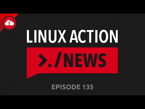 Linux Action News 135