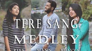 Tere sang medley|| Riya,Mann, Bhavya - mann_roy , Fusion