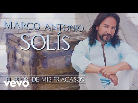 Marco Antonio Solís - El Peor De Mis Fracasos (Lyric Video)