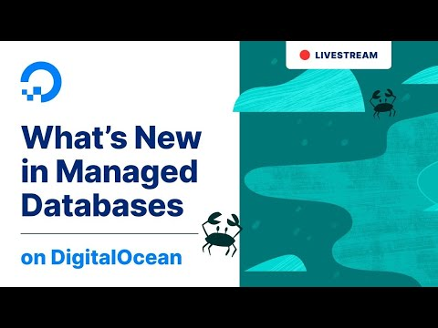 What's New In DigitalOcean Managed Databases | 1-Hour Tech Talk