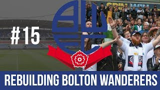 Football Manager 2019 Live Stream - Bolton Wanderers - Episode 15
