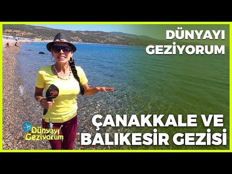 Dünyayı Geziyorum - Çanakkale ve Balıkesir | 20 Eylül 2020