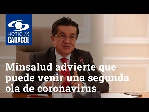 """""""Esto no ha terminado"""": Minsalud advierte que puede venir una segunda ola de coronavirus"""