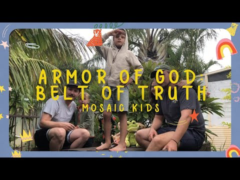 MOSAIC KIDS  Armor of God: Belt of Truth  Sunday, Jan 3rd