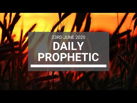 Daily Prophetic 23 June 2020 5 of 7