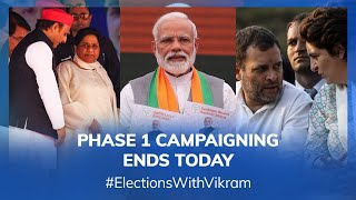 #ElectionsWithVikram: Phase 1 Campaigning Ends Today