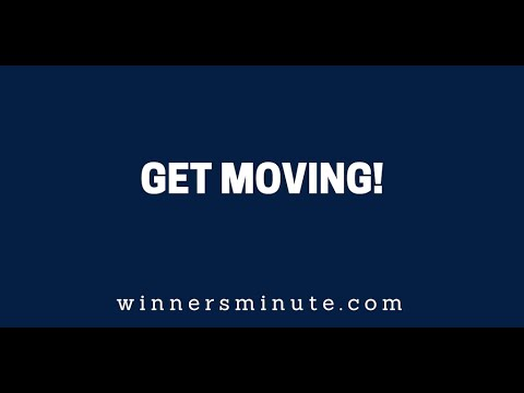 Get Moving!  The Winner's Minute With Mac Hammond