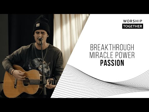 Breakthrough Miracle Power // Passion // New Song Cafe