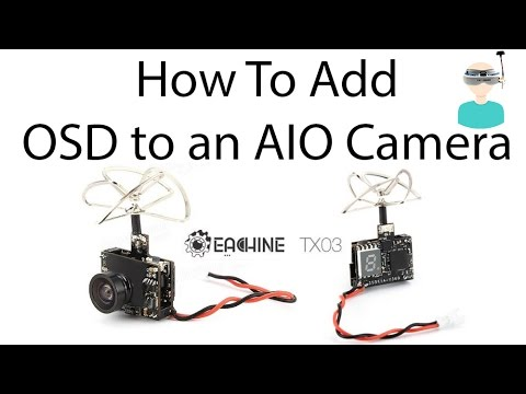 How To Add OSD to an AIO Camera (in 5 minutes) - UCOs-AacDIQvk6oxTfv2LtGA