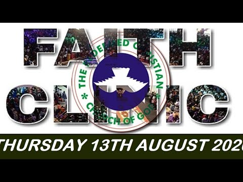 RCCG AUGUST 13TH 2020 FAITH CLINIC  HOPE IS NOT LOST