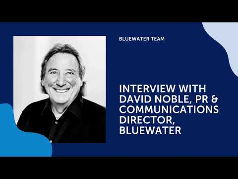 Interview with David Noble, PR & Communications Director at Bluewater