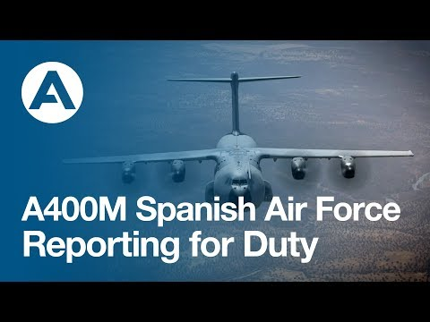 A400M Reporting for Duty with Spanish Air Force