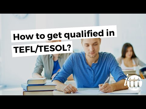 How to get qualified in TEFL/TESOL?
