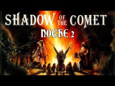 Guía de Shadow of the Comet - Noche 2
