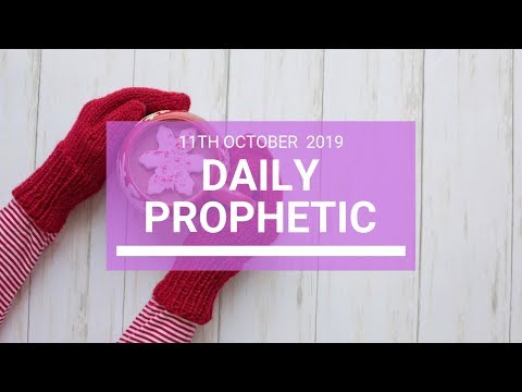 Daily Prophetic 11 October Word 4