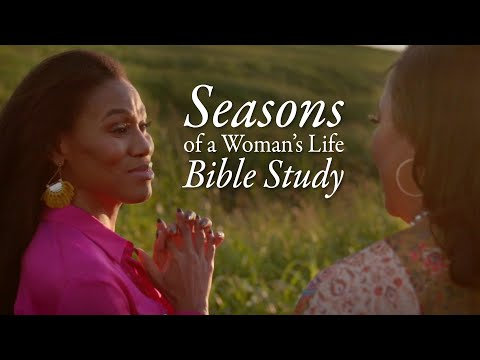 Bible Study by Priscilla Shirer & Chrystal Hurst - Seasons of a Woman's Life