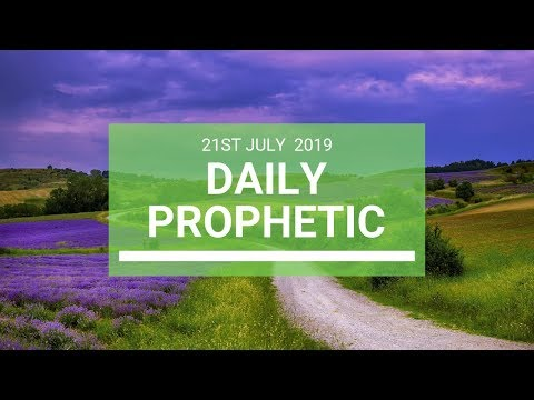 Daily Prophetic 21 July Word 7