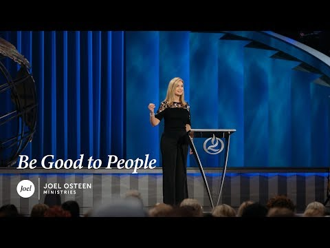 Victoria Osteen - Be Good to People