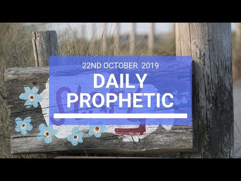 Daily Prophetic 22 October 2019 Word 2