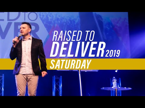 Raised to Deliver 2019  Saturday Morning