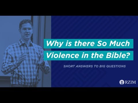 21. Why is There So Much Violence in the Bible?