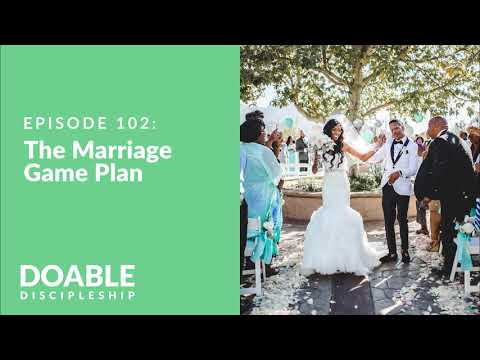 E102 The Marriage Game Plan