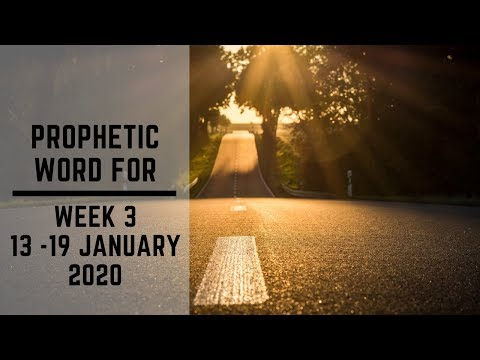 Prophetic Word for this week 13 - 19 January 2020