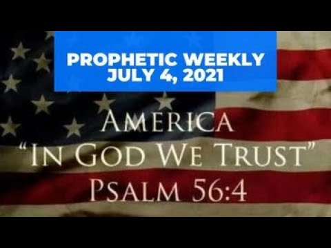PROPHETIC WEEKLY - July 4th