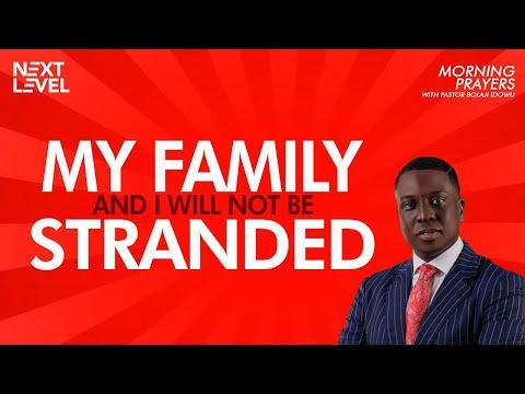 Next Level Prayers  My Family And I Will Not Be Stranded  Pst Bolaji Idowu  11th June 2021