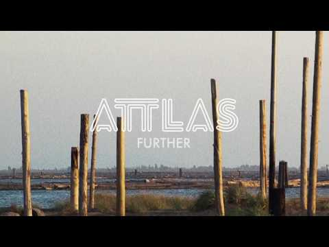 ATTLAS - Further - UCflWqtsSSiouOGhUabhKTYA